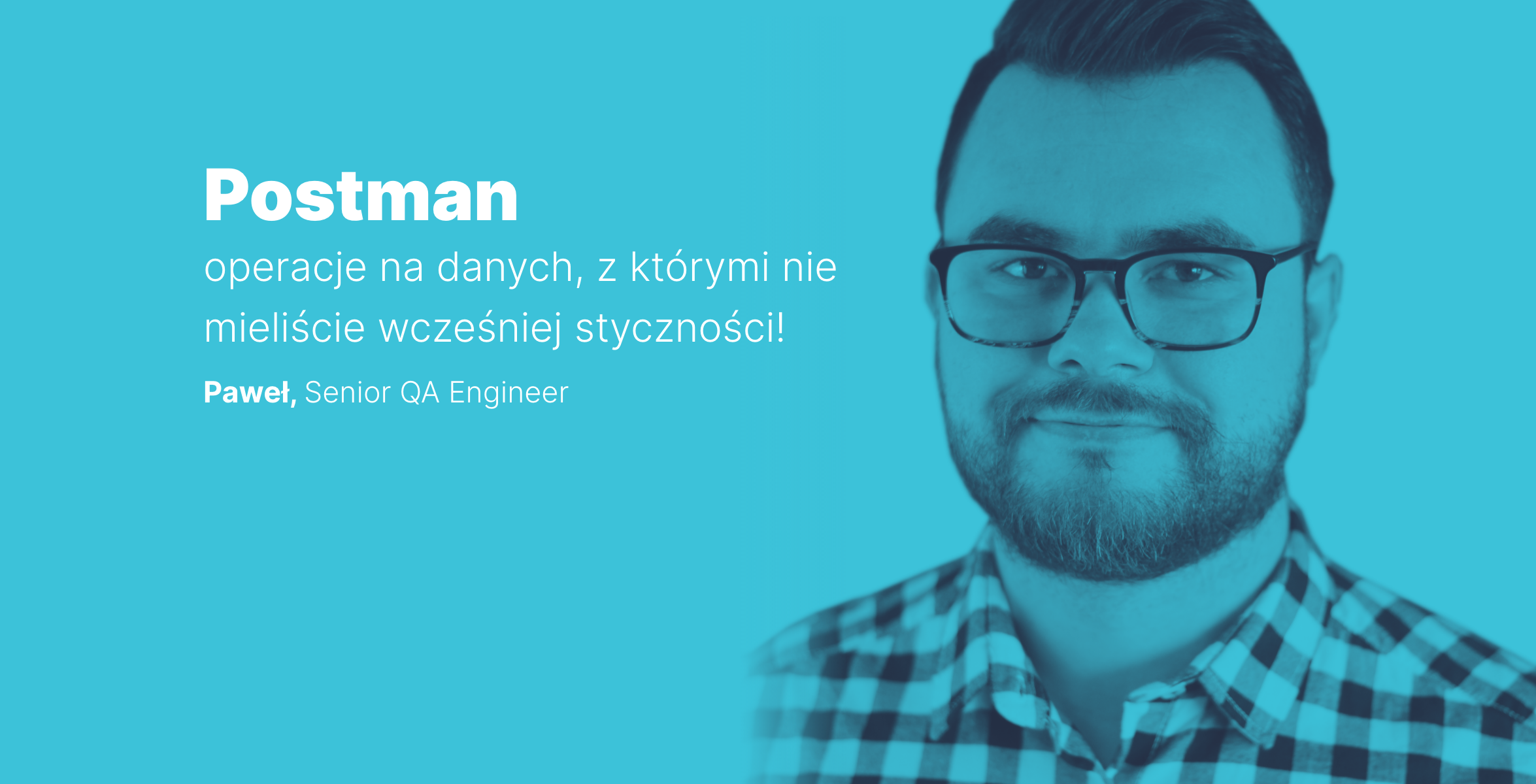 Idego Talks #2 Postman – operations on data you have never seen before!