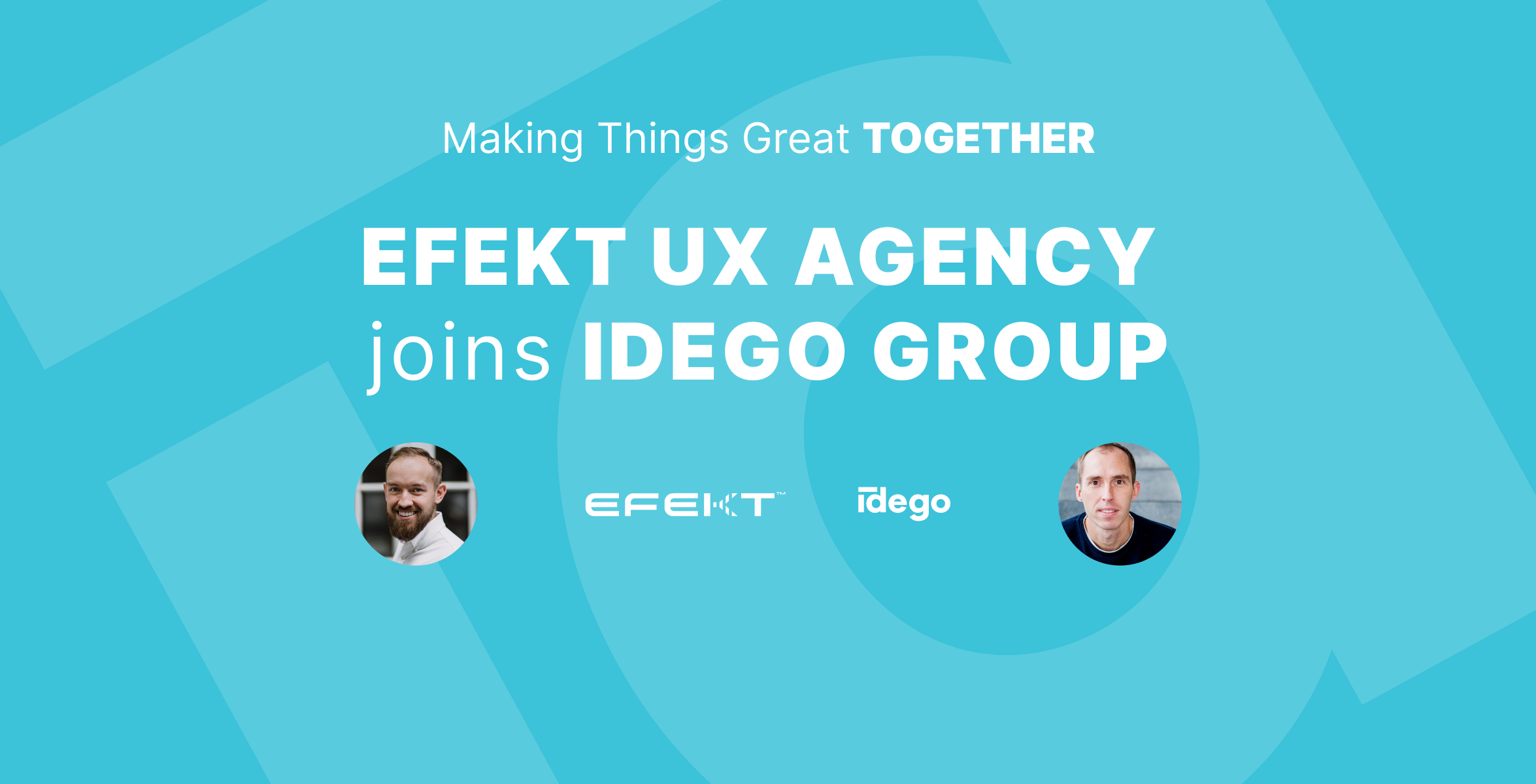 Double the force forwards – the joint of Idego and EFEKT Agency.